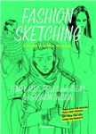 Fashion Sketching: Templates, Poses and Ideas for Fashion Design