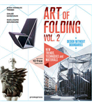 The Art of Folding: New Trends, Techniques and Materials: Volume 2