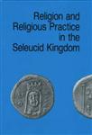 Religion and Religious Practice in the Seleucid Kingdom