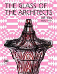 glass of the architects: Vienna 1900-1937