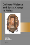 Ordinary Violence and Social Change in Africa