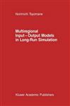 Multiregional Input - Output Models in Long-Run Simulation