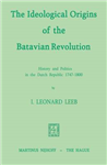 Ideological Origins of the Batavian Revolution