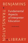 Fundamental Aspects of Interpreter Education: Curriculum and Assessment