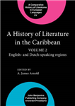 A History of Literature in the Caribbean: Volume 2: English- and Dutch-speaking regions