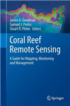 Coral Reef Remote Sensing: A Guide for Mapping, Monitoring and Management