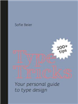 Type Tricks: Your Personal Guide to Type Design