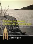 Catalogue: Fleches de pouvoir a l\'aube de la metallurgie de la Bretagne au Danemark (2500-1700 av. n. e.)