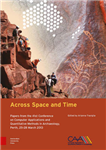 Across Space and Time: Papers from the 41st Conference on Computer Applications and Quantitative Methods in Archaeology, Perth, 25-28 March 2013
