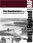 The Dambuster: The Rise of RAF Precision Bombing March 1943 - May 1944: Vol 1