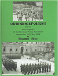Ordnungspolizei: Encyclopaedia of the German Police Battalions September 1939 - July 1942: v. 1