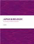 Japan and Belgium: An Itinery of Mutual Inspiration