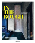 In the Rough: Raw Interiors and Rugged Makers