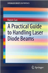 Practical Guide to Handling Laser Diode Beams
