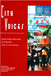 City Voices - Hong Kong Writing in English 1945 to  the Present