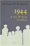 1944: A Year Without Goodbyes