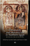 Christianity and Monasticism in Northern Egypt: Beni Suef, Giza and the Nile Delta