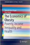 The Economics of Obesity: Poverty, Income Inequality and Health