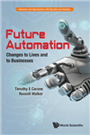Future Automation: Changes To Lives And To Businesses