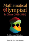 Mathematical Olympiad In China (2011-2014): Problems And Sol
