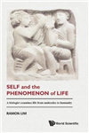 Self And The Phenomenon Of Life: A Biologist Examines Life F