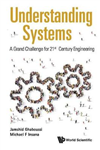 Understanding Systems: A Grand Challenge For 21st Century En
