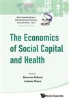 Economics Of Social Capital And Health, The: A Conceptual And Empirical Roadmap