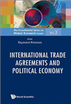 International Trade Agreements And Political Economy
