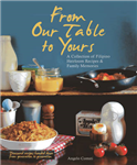 From Our Table To Yours: A Collection of Filipino Family Recipes & Memories
