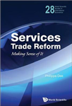 Services Trade Reform: Making Sense Of It