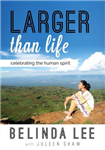 Larger Than Life: Celebrating the Human Spirit