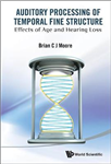 Auditory Processing Of Temporal Fine Structure: Effects Of Age And Hearing Loss