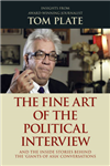 The Fine Art of the Political Interview: And the Inside Stories Behind the \'Giants of Asia\' Conversations