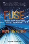 Fuse: Foresight-Driven Understanding, Strategy and Execution