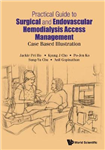Practical Guide To Surgical And Endovascular Hemodialysis Ac