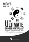 Ultimate Chinese Martial Art, The: The Science Of The Weavin