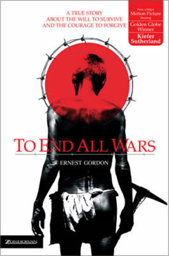 To End All Wars: A True Story About the Will to Survive and the Courage to Forgive