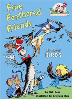 Fine Feathered Friends (The Cat in the Hat\'s Learning Library, Book 6)