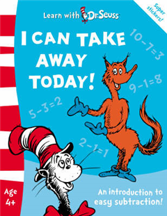 I Can Take Away Today!: The Back to School Range (Learn With Dr. Seuss)
