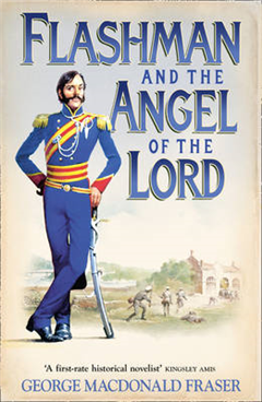 Flashman and the Angel of the Lord (The Flashman Papers, Book 9)