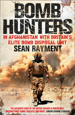 Bomb Hunters: In Afghanistan with Britain\'s Elite Bomb Disposal Unit
