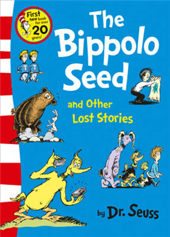 The Bippolo Seed and Other Lost Stories (Dr. Seuss)