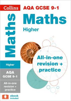 AQA GCSE 9-1 Maths Higher All-in-One Revision and Practice