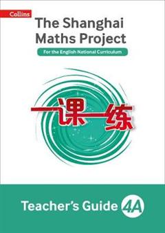 The Shanghai Maths Project Teacher\'s Guide Year 4A (Shanghai Maths)