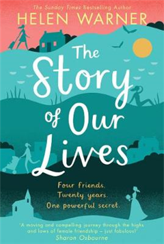 The Story of Our Lives: A heartwarming story of friendship for summer 2018