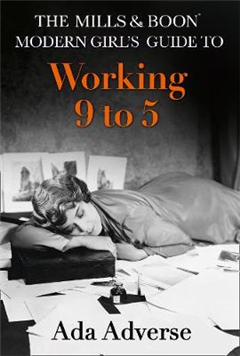 Mills & Boon Modern Girl's Guide to: Working 9-5