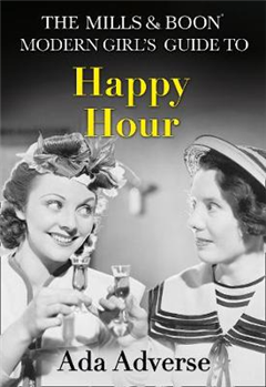 Mills & Boon Modern Girl's Guide to: Happy Hour