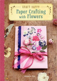 Craft Happy: Paper Crafting with Flowers