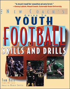 Youth Football Skills & Drills: A New Coach\'s Guide