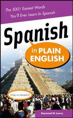 Spanish in Plain English: The 5,001 Easiest Words You\'ll Ever Learn in Spanish